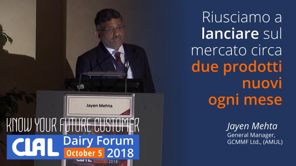 CLAL Dairy Forum 2018 - Jayen Mehta, General Manager, presenta la strategia di AMUL per soddisfare le richieste del consumatore