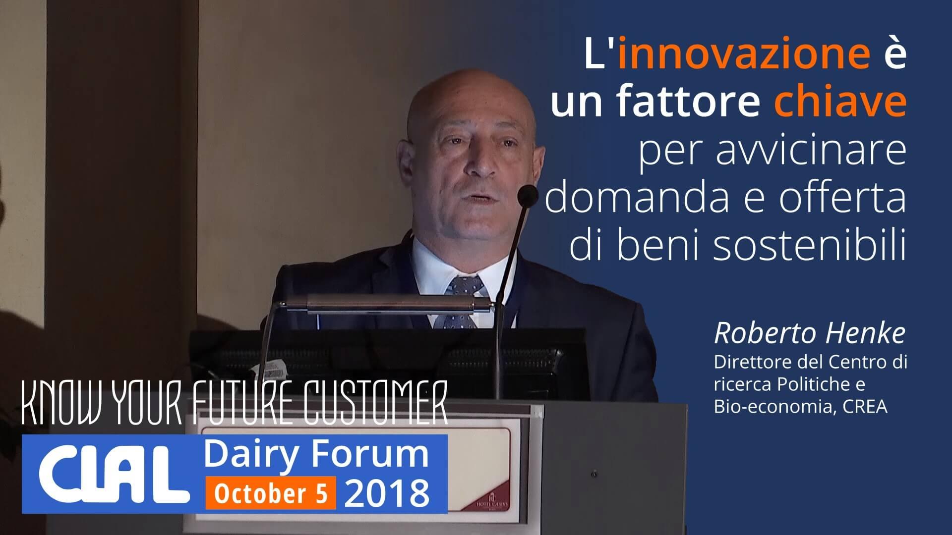 Roberto Henke, Direttore del Centro di ricerca Politiche e Bio-economia, CREA - CLAL Dairy Forum 2018